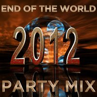 2012: End of the World Party Mix! — сборник