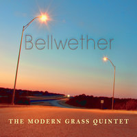 Bellwether — The Modern Grass Quintet