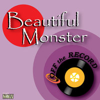 Beautiful Monster — Off The Record