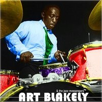 Art Blakey And The Jazz Messengers — Art Blakey