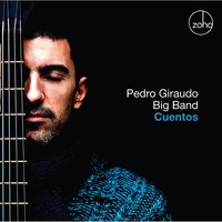 Cuentos — Pedro Giraudo Big Band