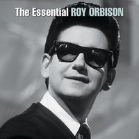 The Essential — Roy Orbison