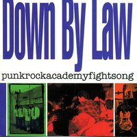 punkrockacademyfightsong — Down By Law