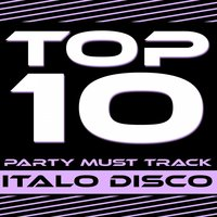 Top 10 Party Must Track - Italo Disco — сборник