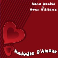 Melodie d'amour — Nana Gualdi, Owen Williams