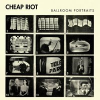 Ballroom Portraits — Cheap Riot