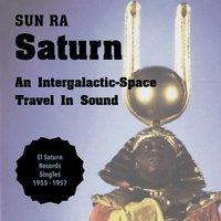 Saturn — Sun Ra and His Groups, The Cosmic Rays, Le Sun Ra and His Arkestra, The Qualities, Yochanan, Джордж Гершвин