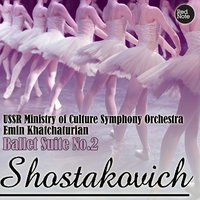 Shostakovich: Ballet Suite No.2 — USSR Ministry of Culture Symphony Orchestra & Эмин Хачатурян
