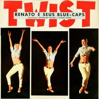 Twist — Renato e seus Blue Caps