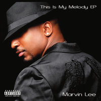 This Is My Melody EP — Marvin Lee
