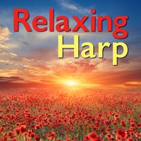 Relaxing Harp Music - Songs for Soothing and Balancing the Mind, Body and Soul — Sound Therapy Musicians