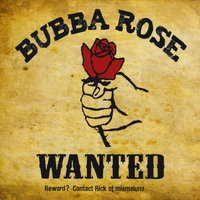 Bubba Rose - Wanted Alive — Robert Cartmell-Martin , songwriter , vocals&guitar & Robert Rosadina , lead guitar