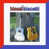 Blood and Biscotti — Blood and Biscotti