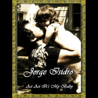 Asi Asi, Its My Baby (Like That Like That, It's My Girl) Preview — Jorge Isidro