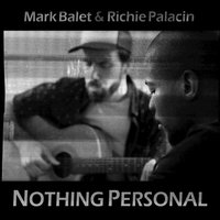 Nothing Personal — Mark Balet, Richie Palacín, Mark Balet, Richie Palacin