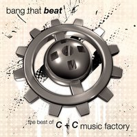 "Bang That Beat ""The Best Of"" — C + C Music Factory"