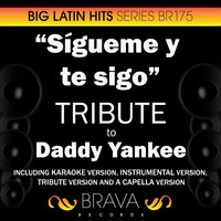 Sigueme y te sigo - Tribute to Daddy Yankee - EP — Brava HitMakers