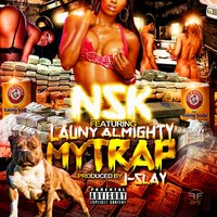 My Trap — Nsk, Launy Almighty