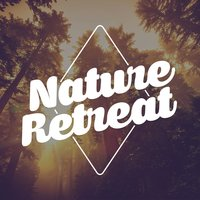 Nature Retreat — Massage Tribe, Nature Sound Collection, Massage Tribe|Nature Sound Collection