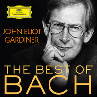 John Eliot Gardiner: The Best Of Bach — John Eliot Gardiner