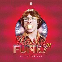 Nasty'n'Funky — Alex Colle