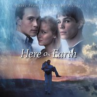 Here On Earth - Music From The Motion Picture — саундтрек