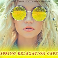 Spring Relaxation Cafe — сборник