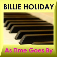 AS TIME GOES BY — Billie Holiday