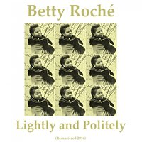 Lightly and Politely — Betty Roche