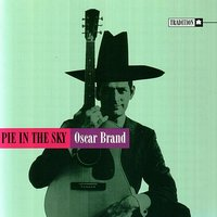 Pie In the Sky — Oscar Brand