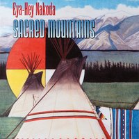 Sacred Mountains — Eya Hey Nakoda