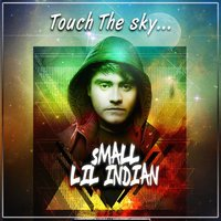 Touch the Sky — Small LIL Indian