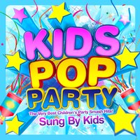 Kids Pop Party - Sung by Kids - The Very Best Children's Party Smash Hits! — Countdown Kids