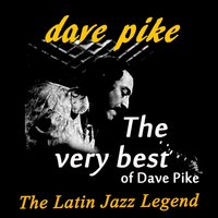 The Very Best Of Dave Pike — Dave Pike