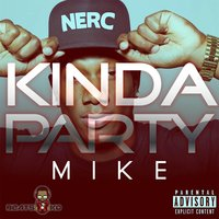 Kinda Party — Mike