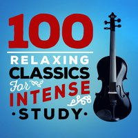 100 Relaxing Classics for Intense Study — сборник