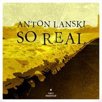 So Real — Anton Lanski