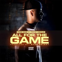 All for the Game (feat. Frank Vocals) — Ross Maq