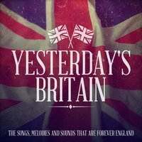 Yesterday's Britain - The Songs, Melodies and Sounds That Are Forever England — Эдуард Элгар