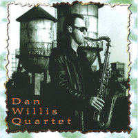 Dan Willis Quartet — Dan Willis