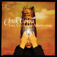The Ultimate Adventure — Chick Corea