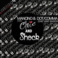 Chic and Shock — Dot/Comma, Sonnie Mancino, Sonnie Mancino, Dot/Comma