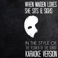When Maiden Loves She Sits & Sighs (In the Style of the Yeomen of the Guard) - Single — Ameritz Audio Karaoke