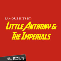 Famous Hits By Little Anthony & The Imperials — Little Anthony & The Imperials