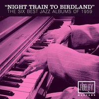 Night Train to Birdland - The Six Best Jazz Albums of 1959 — сборник