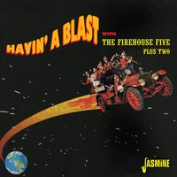 Havin' a Blast — The Firehouse Five Plus Two