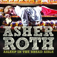 Asleep In The Bread Aisle — Asher Roth