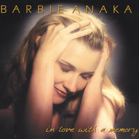 In Love With a Memory — Barbie Anaka