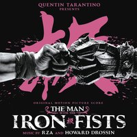 The Man With the Iron Fists — RZA, Howard Drossin, RZA and Howard Drossin