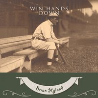 Win Hands Down — Brian Hyland